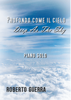 Profondo come il cielo (Deep as the Sky) - Roberto Guerra sheet music arranged by Roberto Guerra for Solo