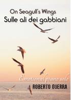 On Seagull's Wings (Sulle ali dei gabbiani) - Roberto Guerra sheet music arranged by Roberto Guerra for Solo